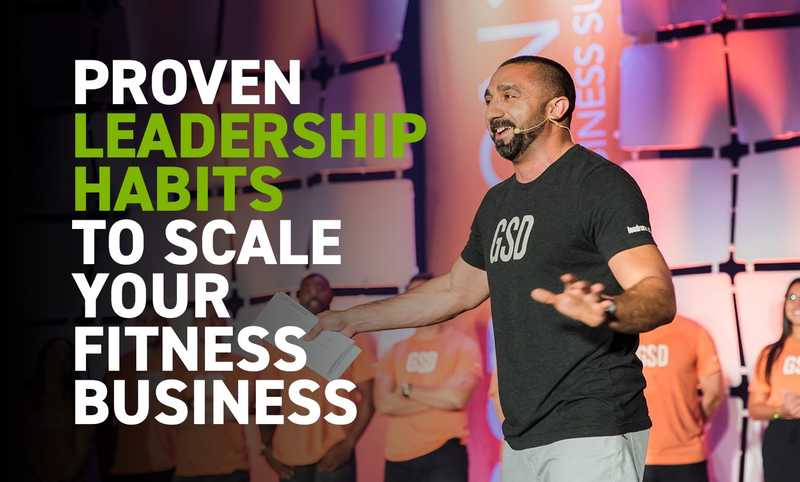 Proven Leadership Habits to Scale Your Fitness Business