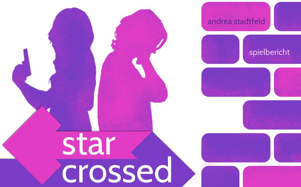>>>Titelbild für den Spielbericht 'Verbotene Liebe – Ein Spielbericht zu Star Crossed'<<<