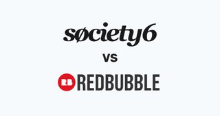 Society6 vs RedBubble: Which Should You Sell On?