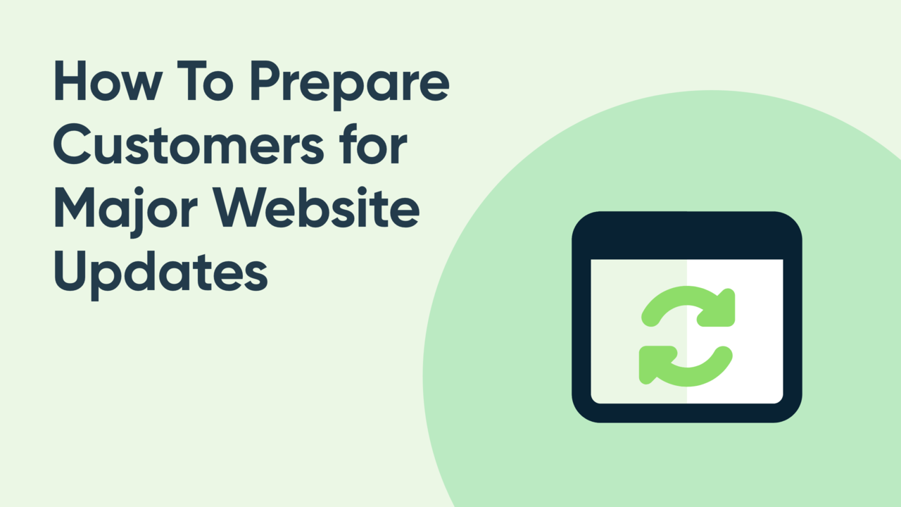 How to Prepare Customers for Major Website Updates