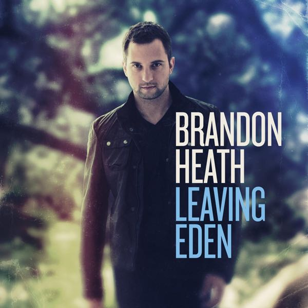 album art for Leaving Eden by Brandon Heath