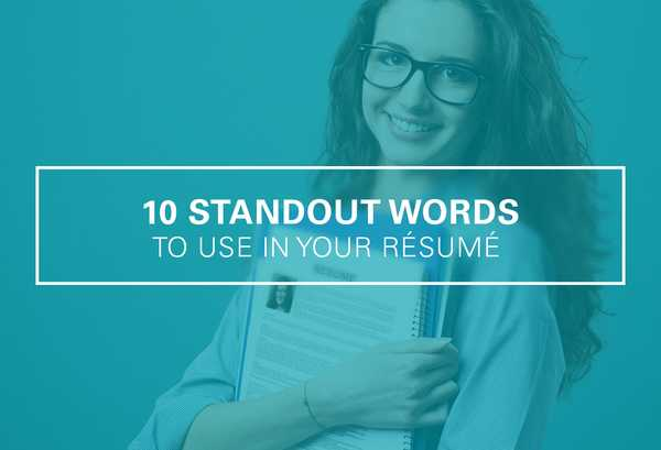 10 Standout Words to Use in Your Résumé
