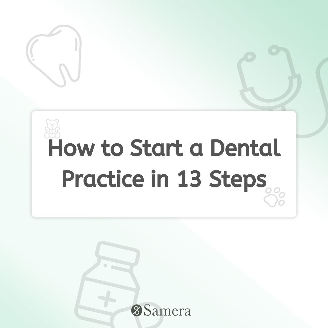 How to Start a Dental Practice in 13 Steps