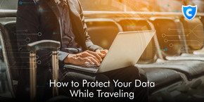 How to Protect Your Data While Traveling