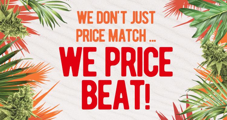 We Don't Just Price Match—We Price Beat!