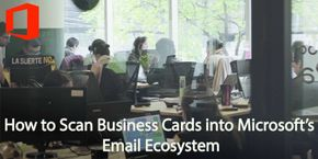 How to Scan Business Cards into Microsoft's Email Ecosystem (Outlook, Hotmail)