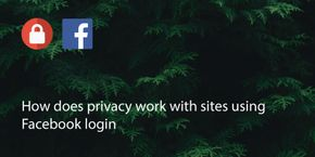 How Does Data Privacy Work With Sites Using Facebook Login