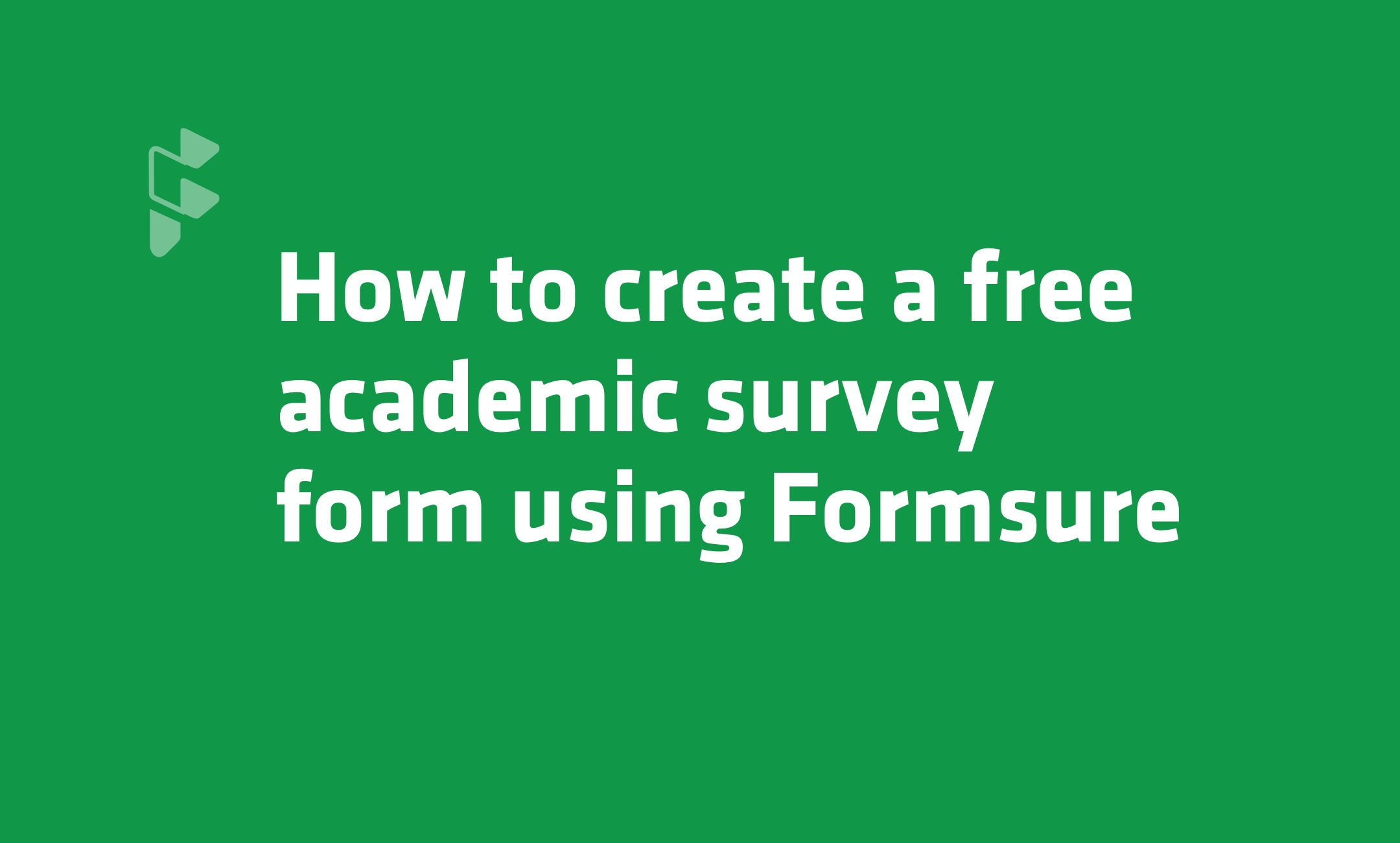 How to create An Academic Survey With Formsure - Formsure