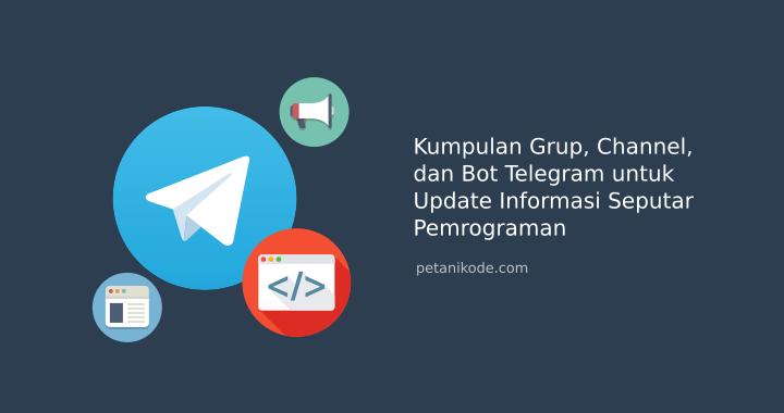 Kumpulan 218+ Grup, Channel, dan Bot Telegram untuk Programmer