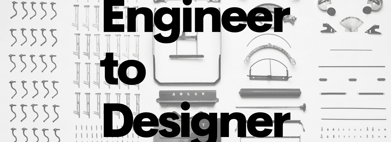 How a one-time engineer became an all-the-time designer