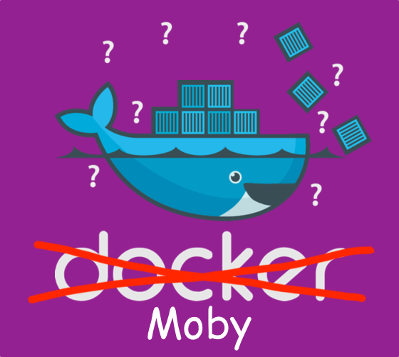 Docker, Moby, Captain Ahab, Huh?