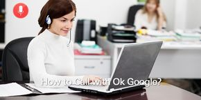 How to Call with Ok Google?