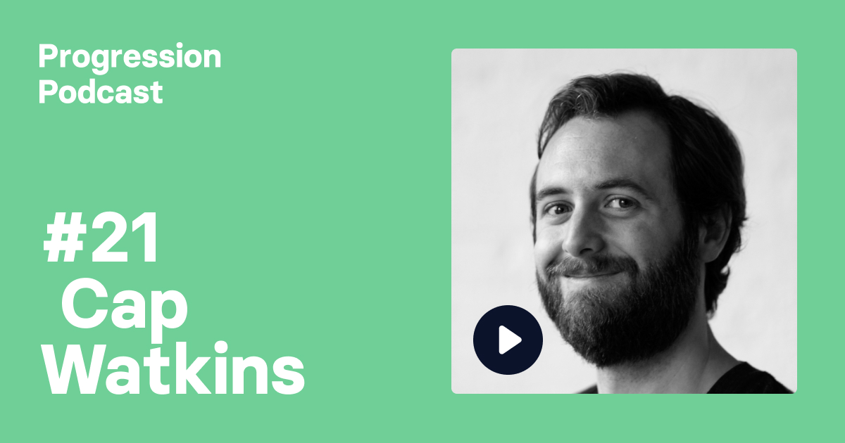 Podcast #21: Cap Watkins (Primary, Buzzfeed) on helping new managers and the problem with taking other people's career ladders