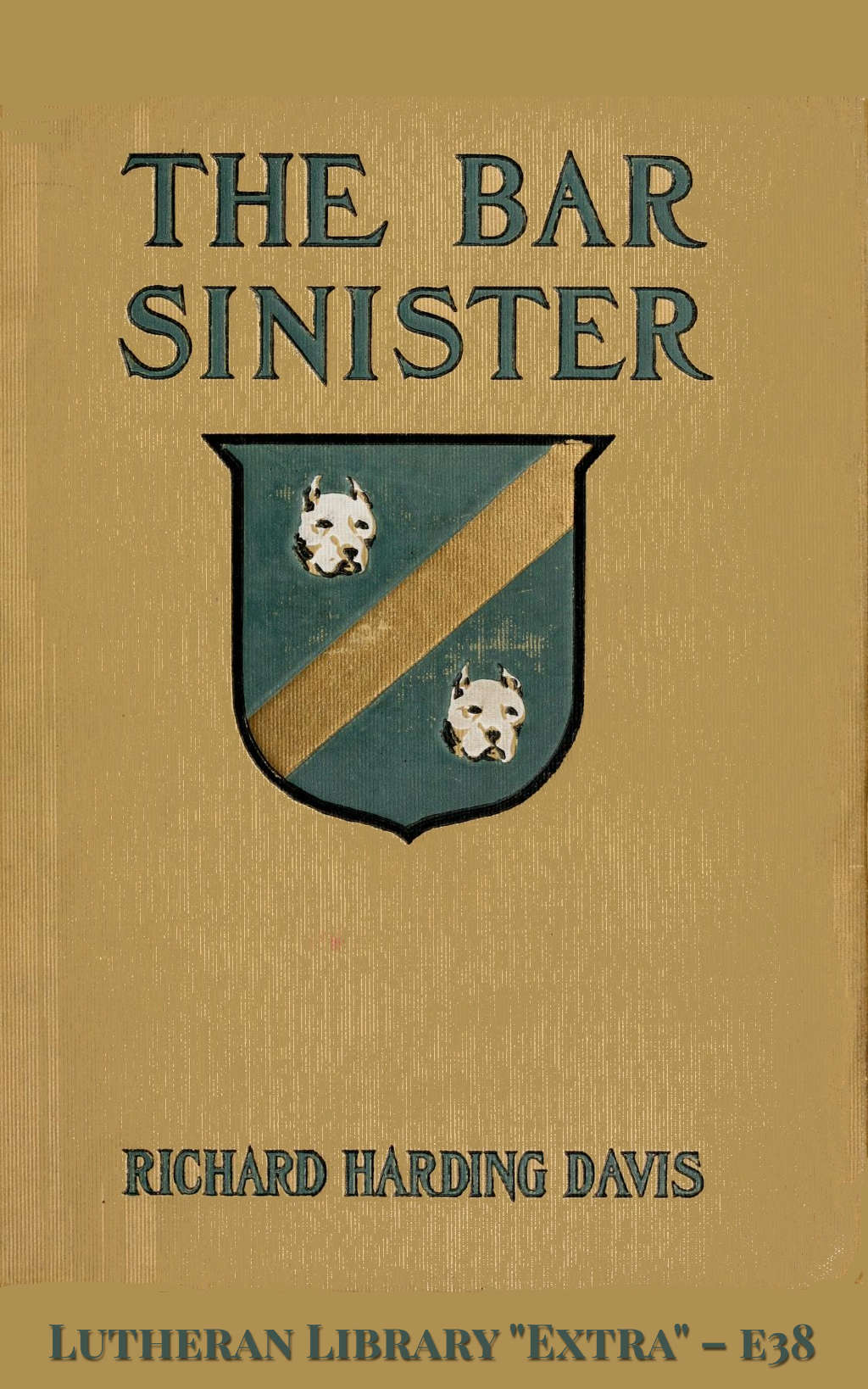 The Bar Sinister by Richard Harding Davis (1864-1916)