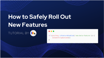 How to safely rollout new features