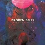 Broken Bells 'After the Disco'