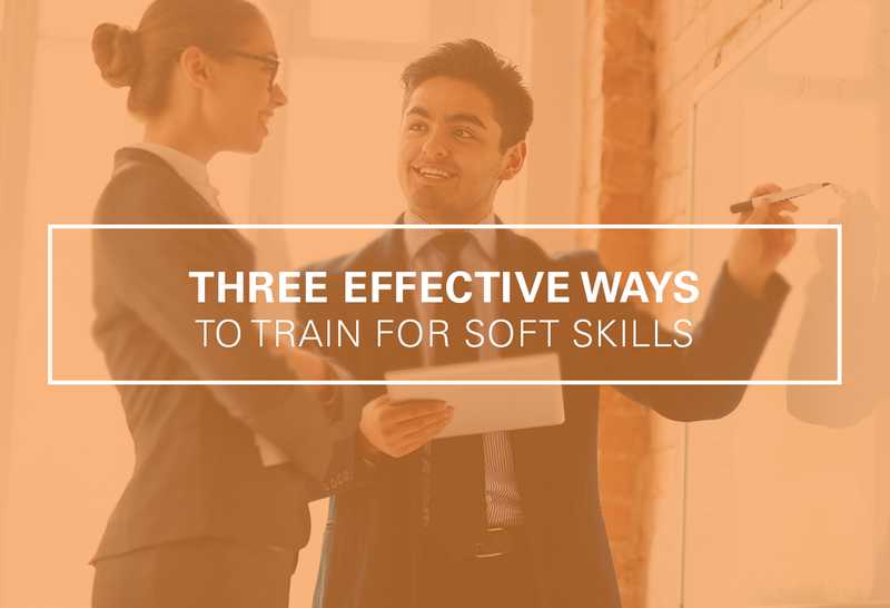 Three Effective Ways to Train for Soft Skills