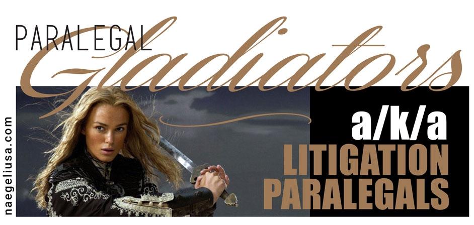 PARALEGAL-GLADIATORS-AKA-LITIGATION-PARALEGALS