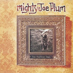 Mighty Joe Plum The Happiest Dogs album cover