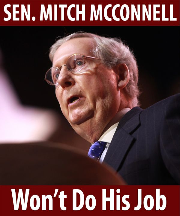 Senator McConnell won't do his job!