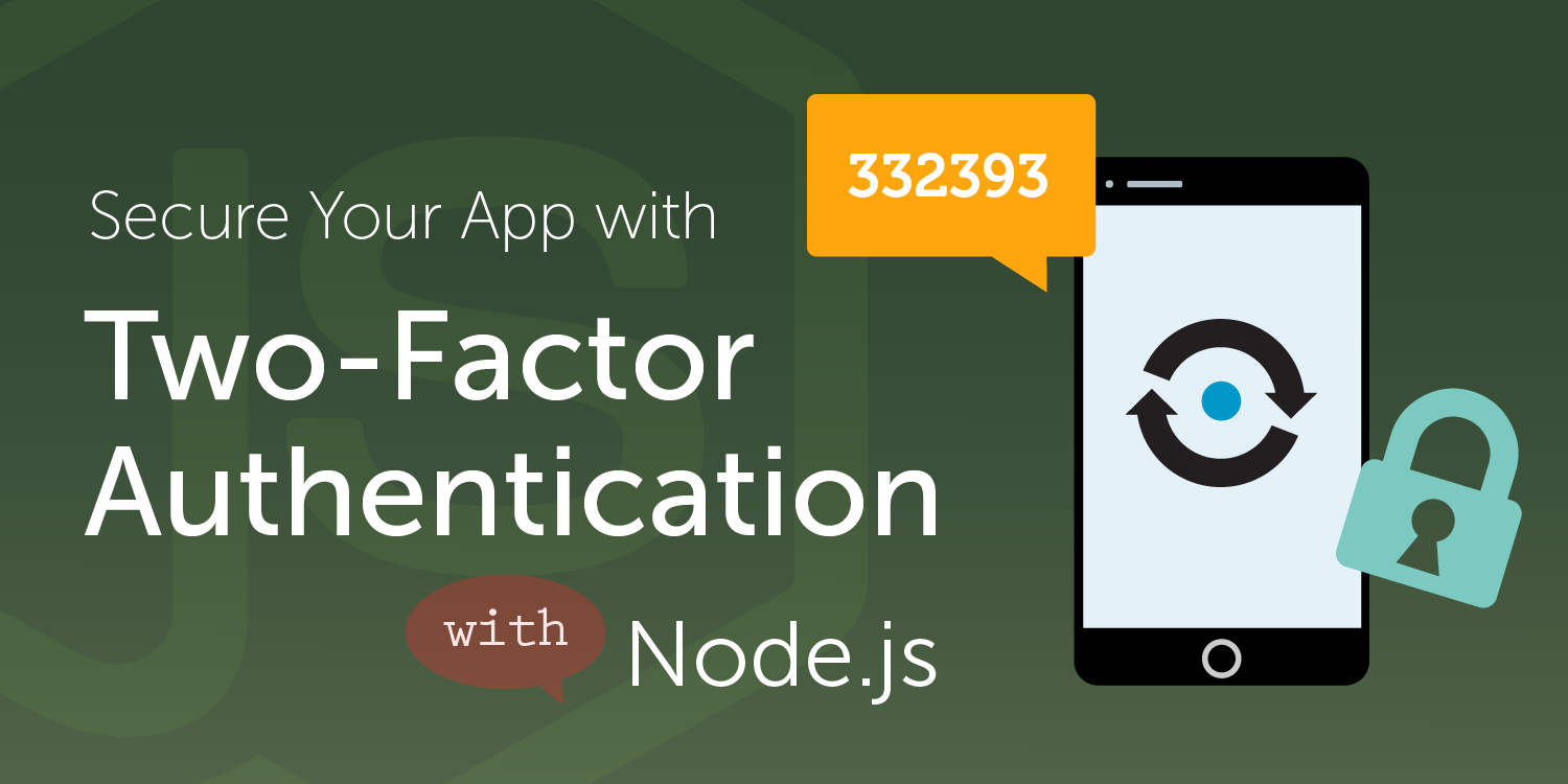 How to Add Two-Factor Authentication (2FA) to Your Node.JS Web Apps