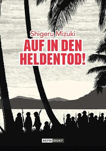 Auf in den Heldentod! von Shigeru Mizuki