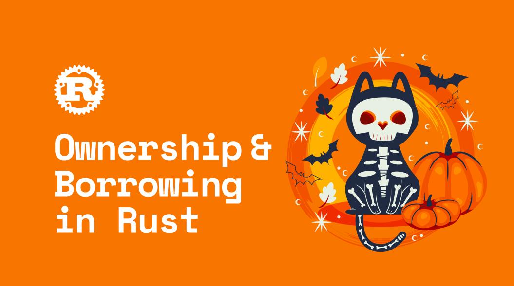 Ownership & Borrowing in Rust #RustWorthy Part 3