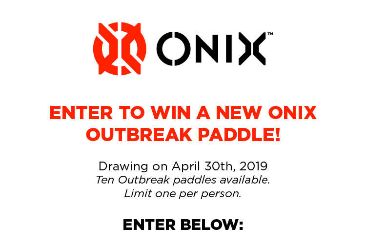 Drawing on April 30th, 2019. Ten Outbreak paddles available. Limit one per person.