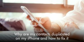 Why are My Contacts Duplicated on My iPhone and How to Fix It?