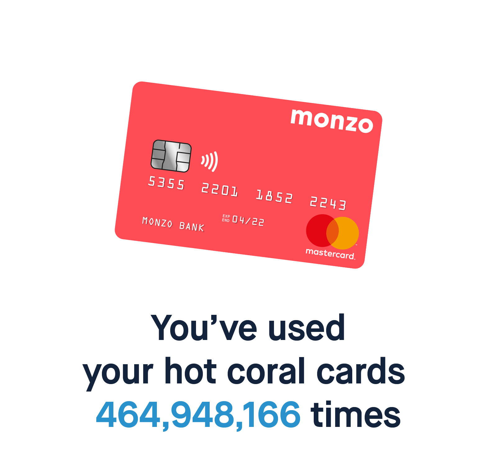 You've used your hot coral cards 464,948,166 times