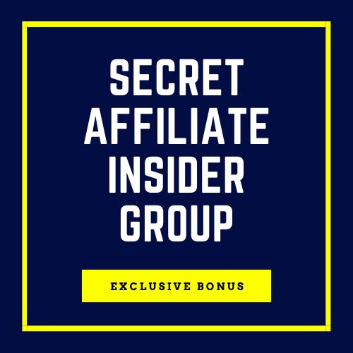 Bonus: Secret Affiliate Insider - Exclusive Access