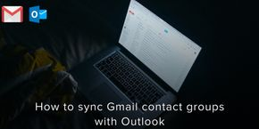 How to Sync Gmail Contact Groups with Outlook