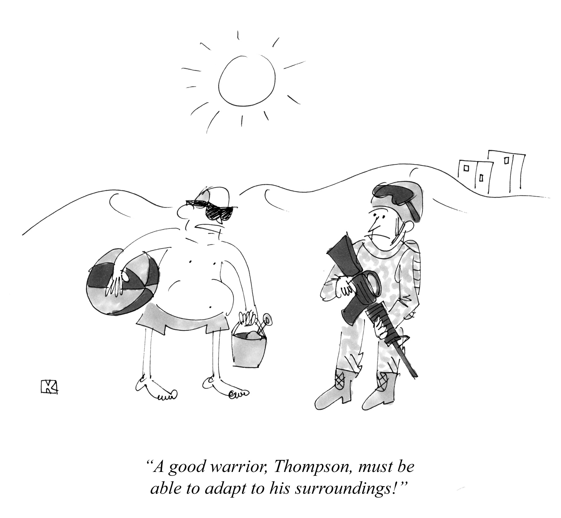 A good warrior, Thompson, must be able to adapt to his surroundings!