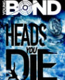 Heads you die by Steve Cole