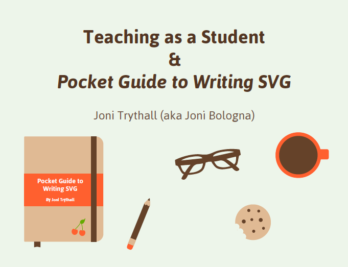 Teaching as a student and pocket guide to writing SVG