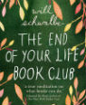 The End of Your Life Book Club: a mother, a son and a world of books by Will Schwalbe