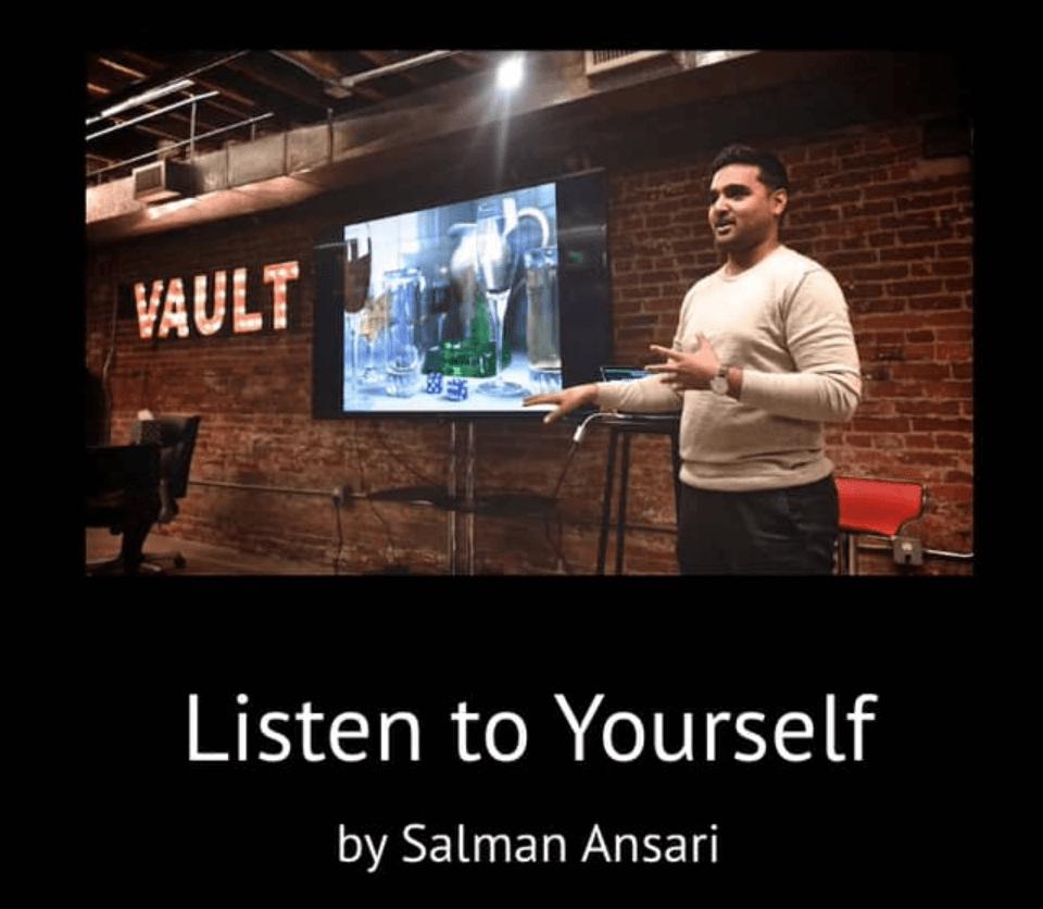 Listen To Yourself by Salman Ansari