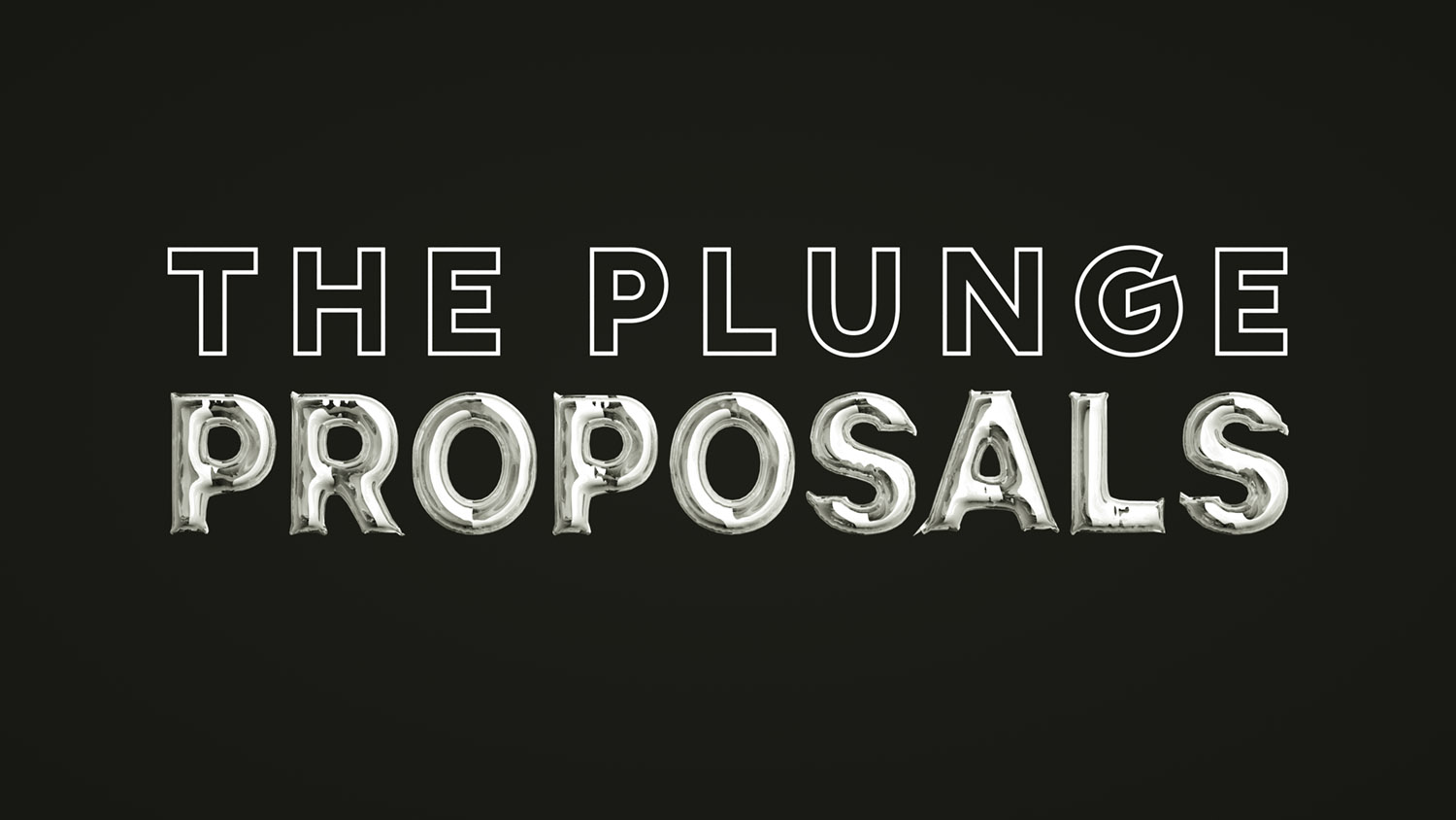 """Still Image version of Plunge Proposals Banner. Outlined """"The Plunge"""" logo with """"Proposals"""" written in 3D Mylar Balloons"""