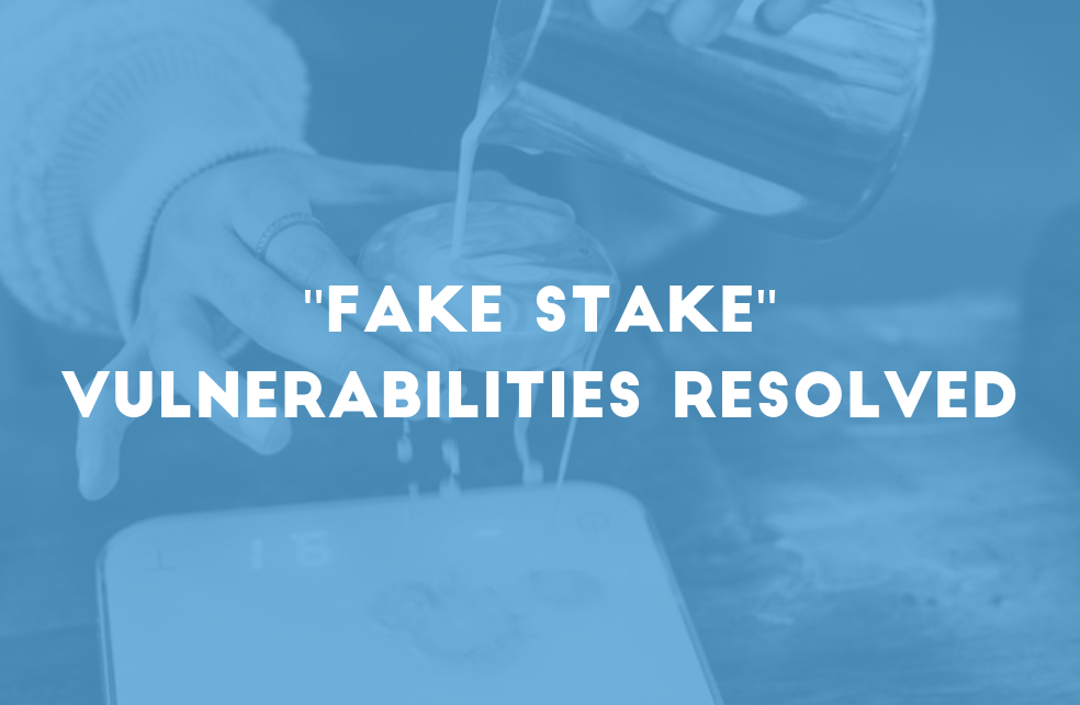 """Fake Stake"" Vulnerabilities Resolved"