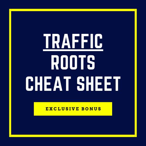 Bonus: Traffic Roots Cheat Sheet