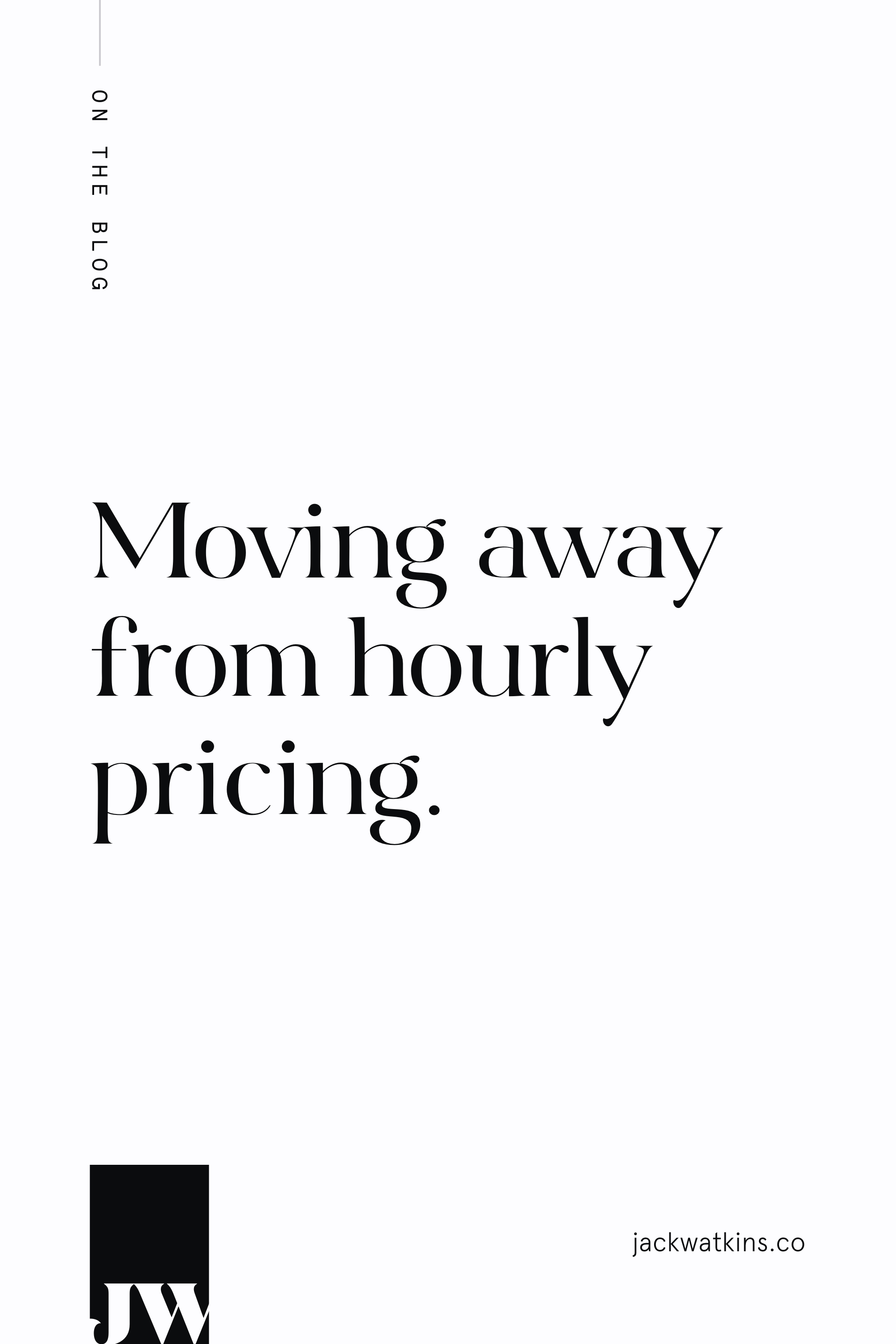 Moving away from hourly pricing.