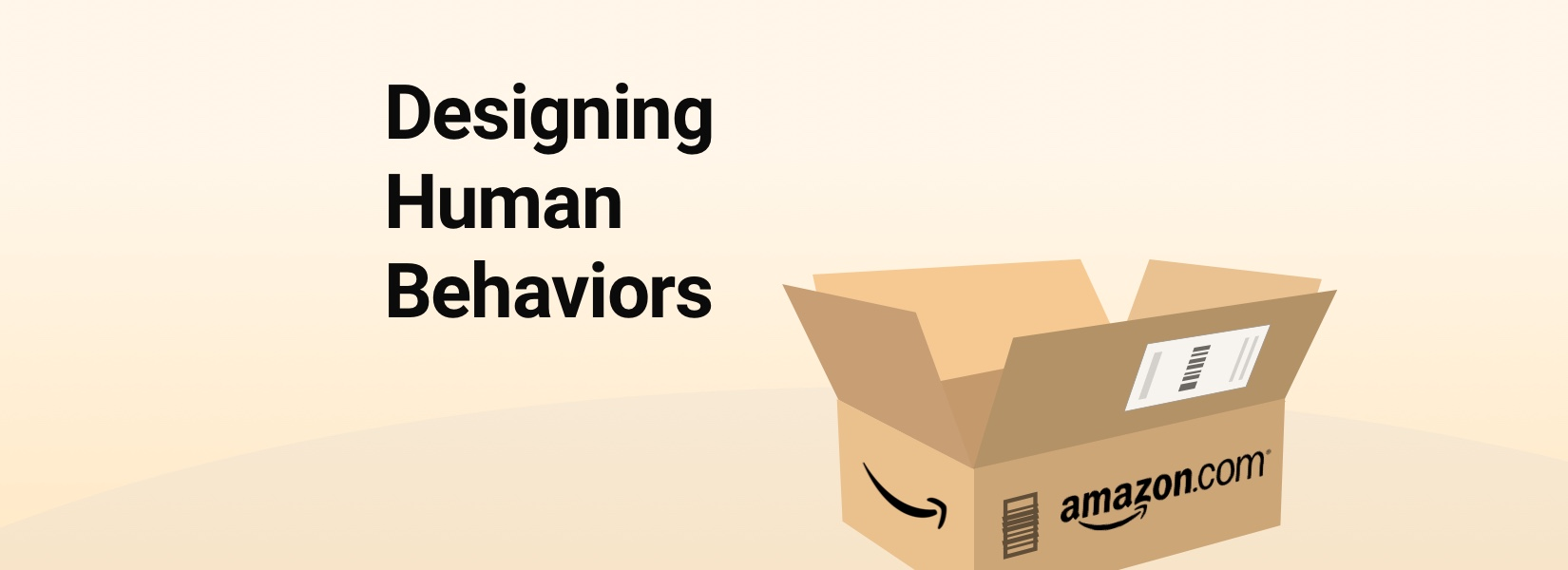 Designing Human Behaviors: Part One