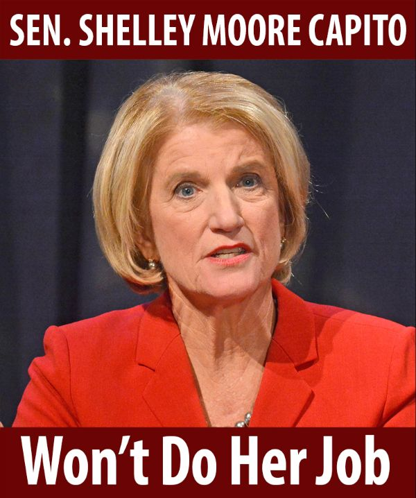 Senator Moore Capito won't do her job!