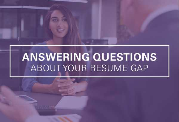 4 Reasons You Have a Resume Gap—and How to Explain Each One