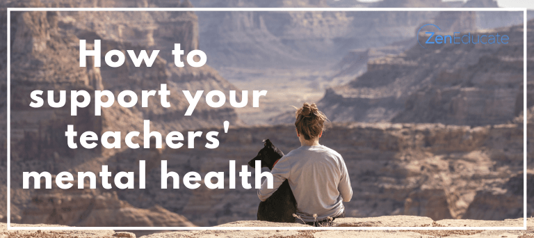 How to best support the mental health of your teachers