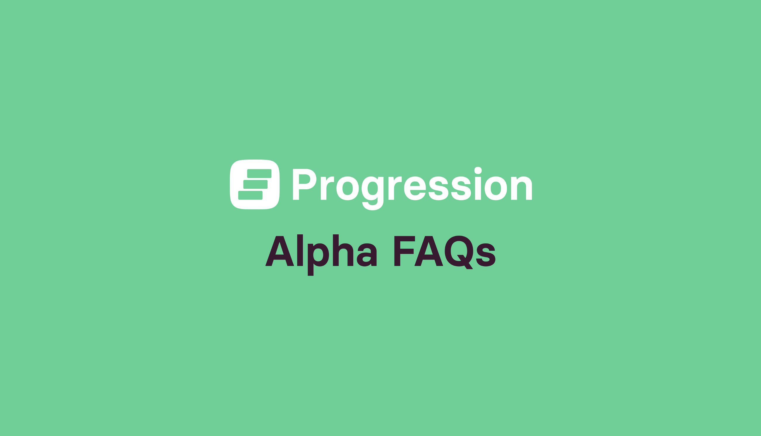 Progression Alpha