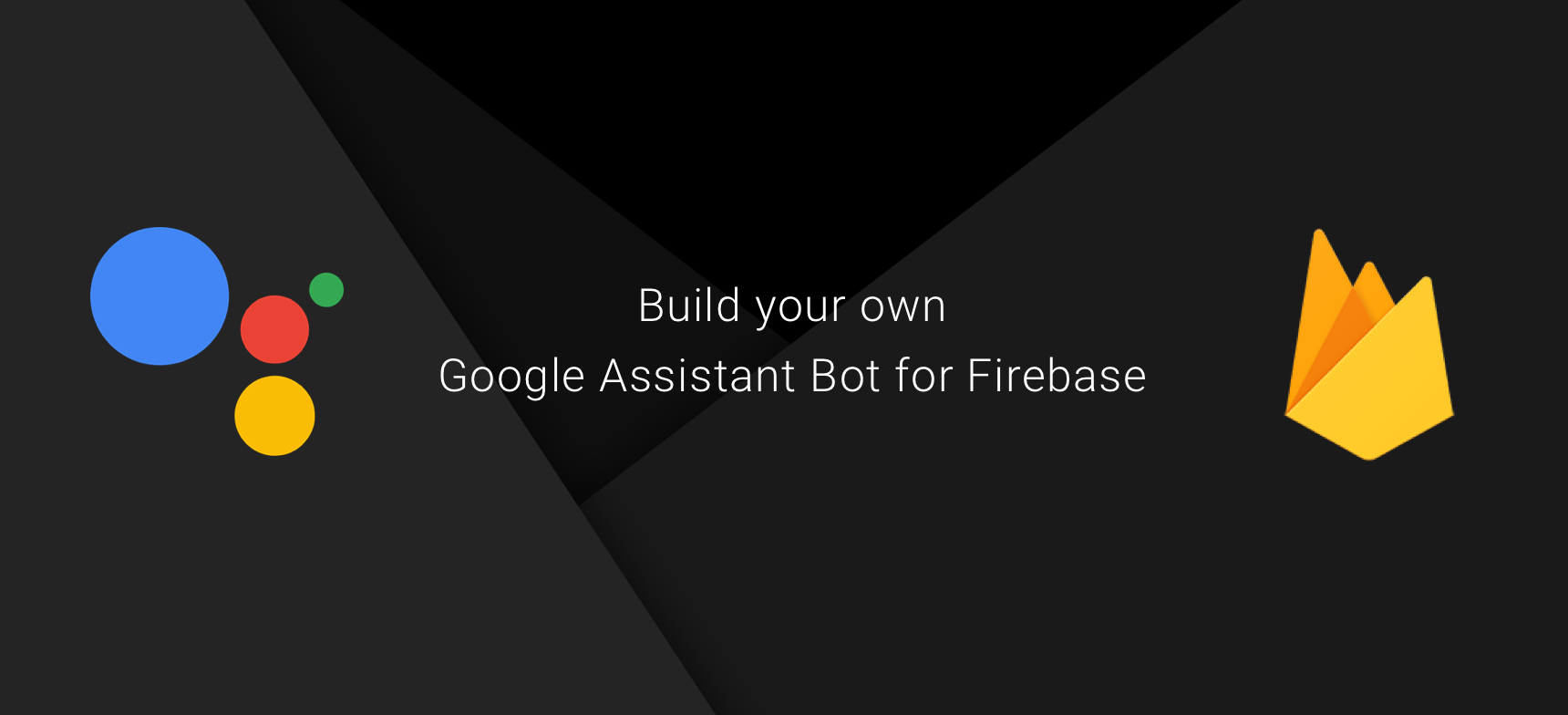 Build your own Google Assistant Bot for your Firebase project Today