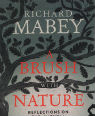 A brush with nature: reflections on the natural world by Richard Mabey