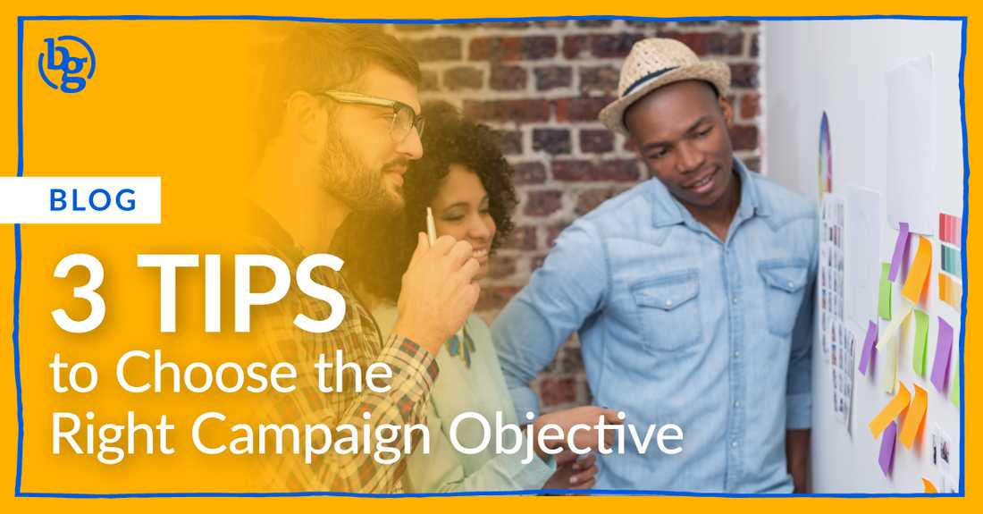 3 Tips to Choose the Right Campaign Objective