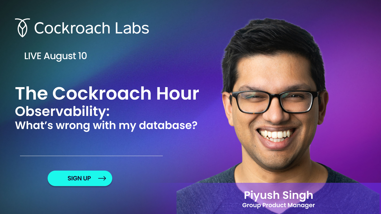 The Cockroach Hour   Observability: What's wrong with my database?
